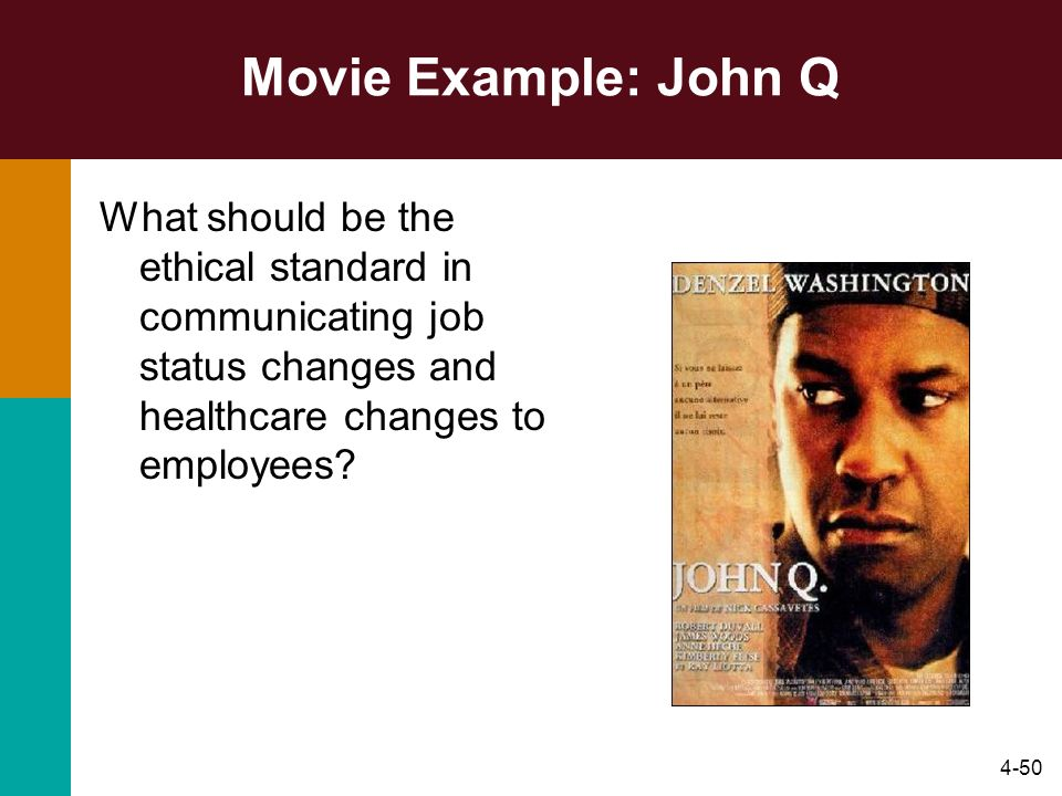 Movie Example: John Q What should be the ethical standard in communicating job status changes and healthcare changes to employees