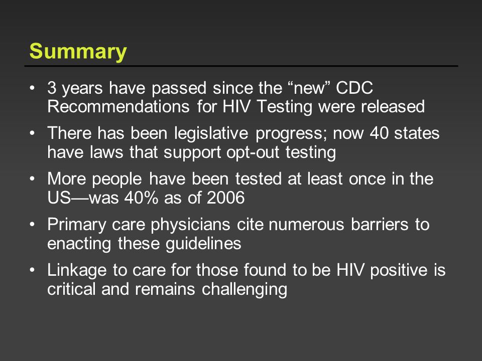 Summary 3 years have passed since the new CDC Recommendations for HIV Testing were released.