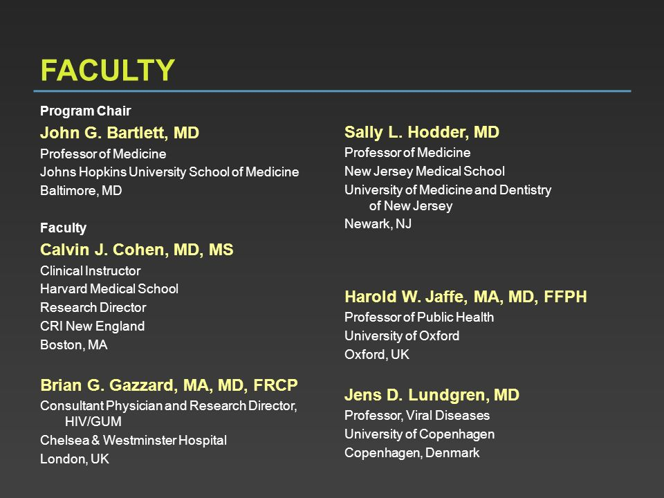 FACULTY John G. Bartlett, MD Sally L. Hodder, MD