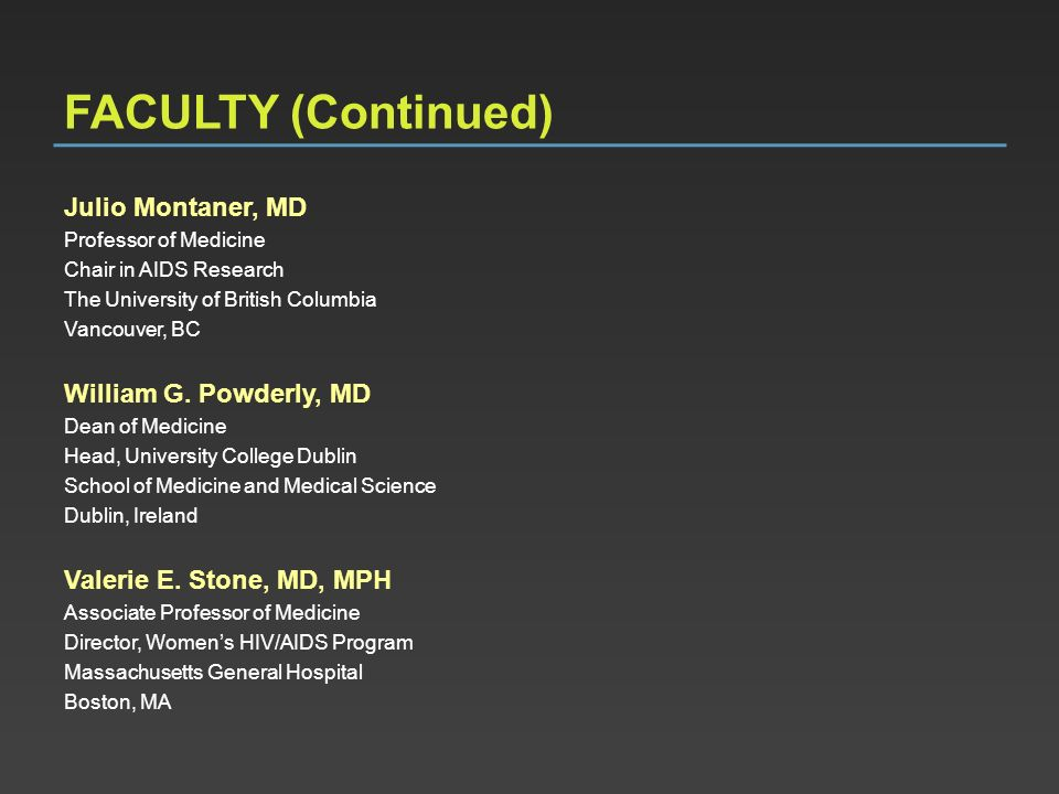 FACULTY (Continued) Julio Montaner, MD William G. Powderly, MD