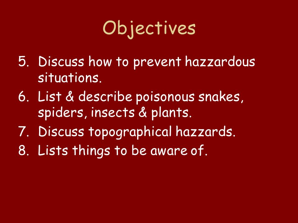 Objectives Discuss how to prevent hazzardous situations.