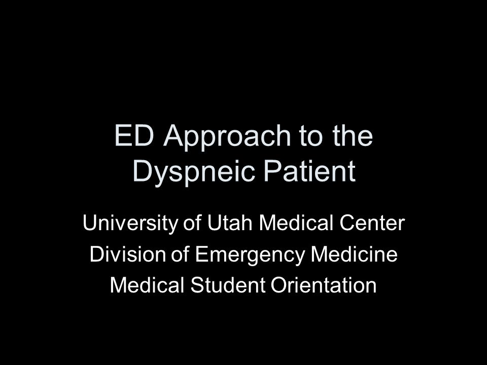 ED Approach to the Dyspneic Patient