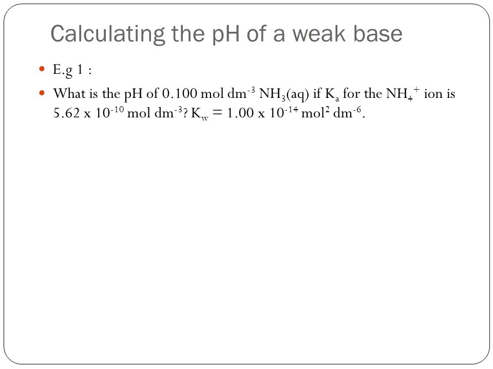 Calculating the pH of a weak base