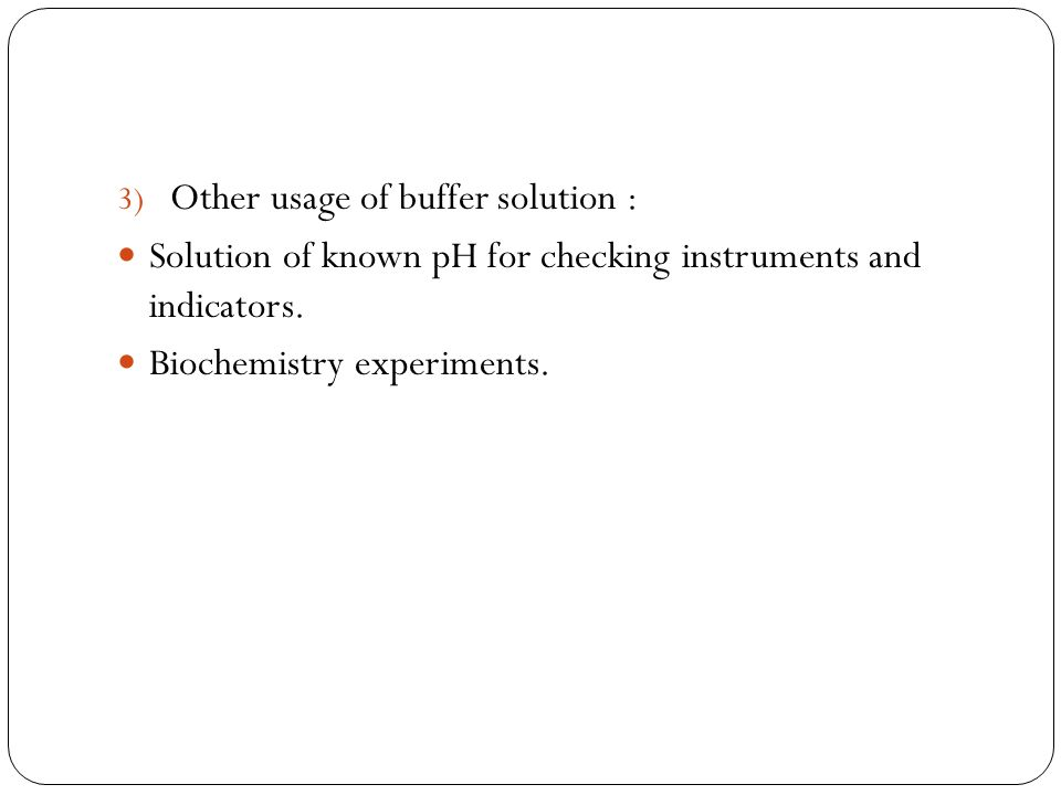 Other usage of buffer solution :