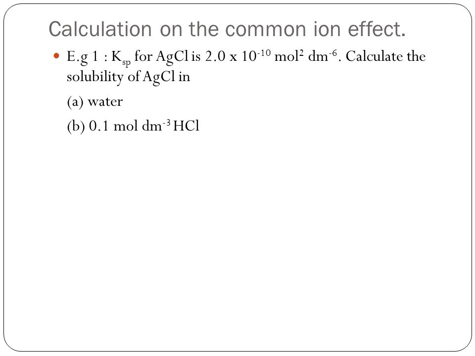 Calculation on the common ion effect.