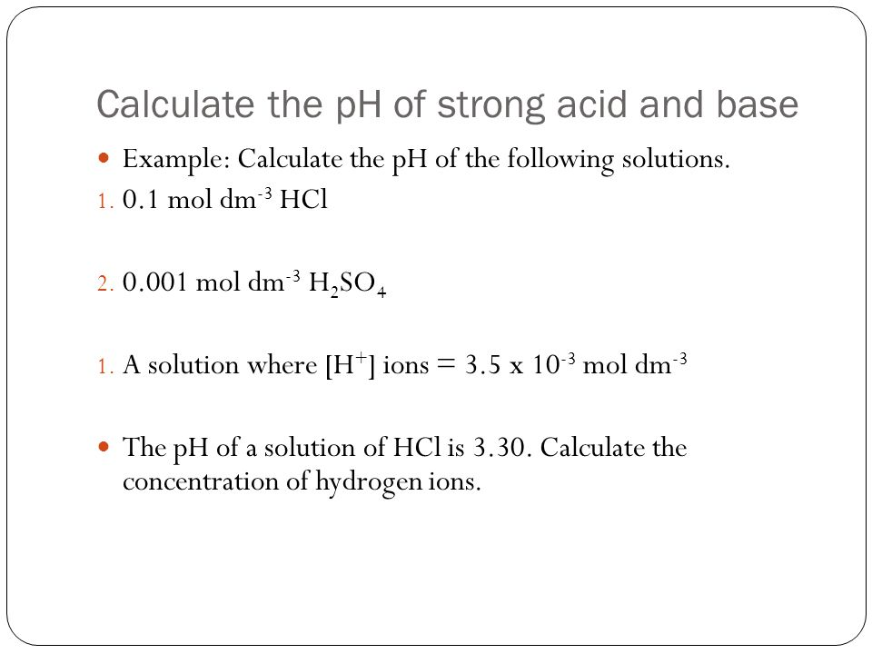 Calculate the pH of strong acid and base