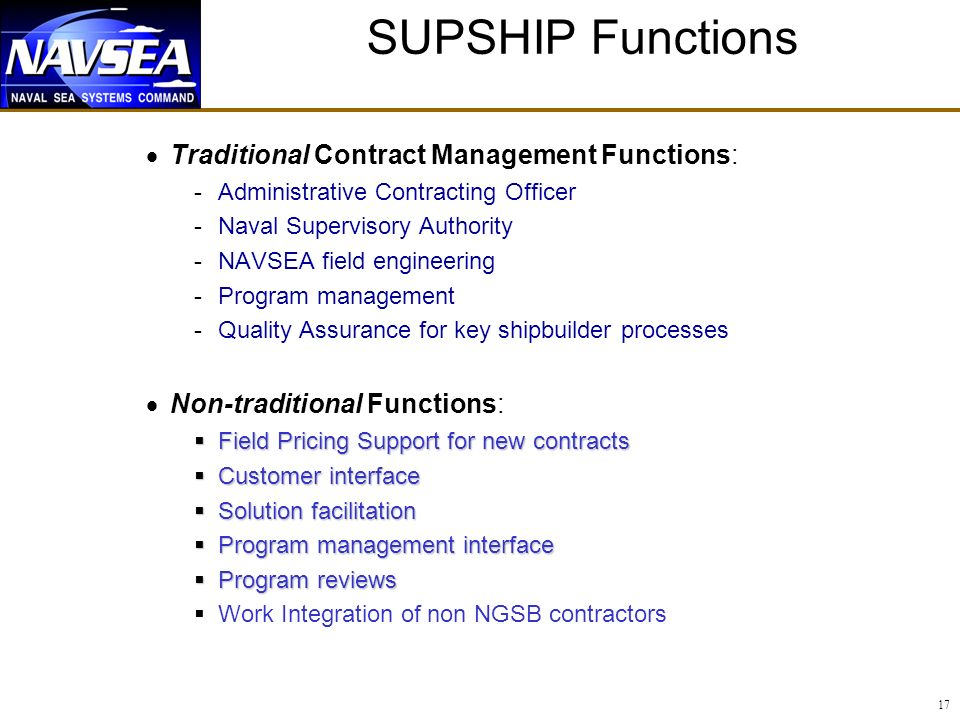 SUPSHIP Functions Traditional Contract Management Functions: