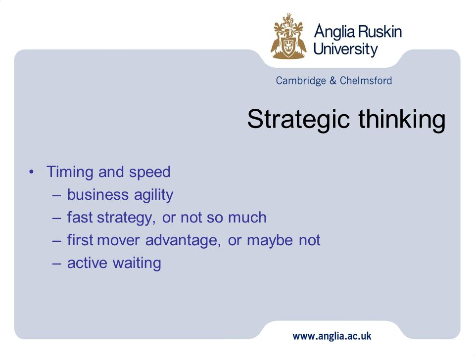 Strategic thinking Timing and speed business agility