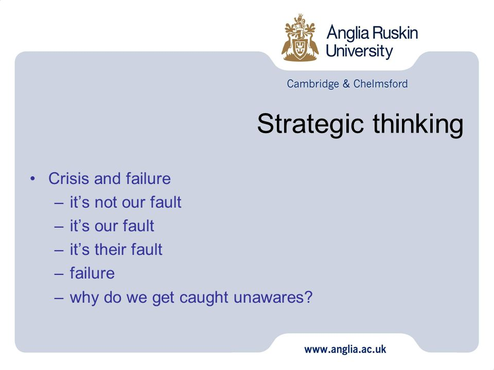 Strategic thinking Crisis and failure it's not our fault