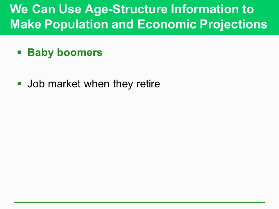 We Can Use Age-Structure Information to Make Population and Economic Projections