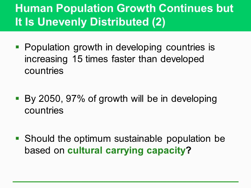 Human Population Growth Continues but It Is Unevenly Distributed (2)