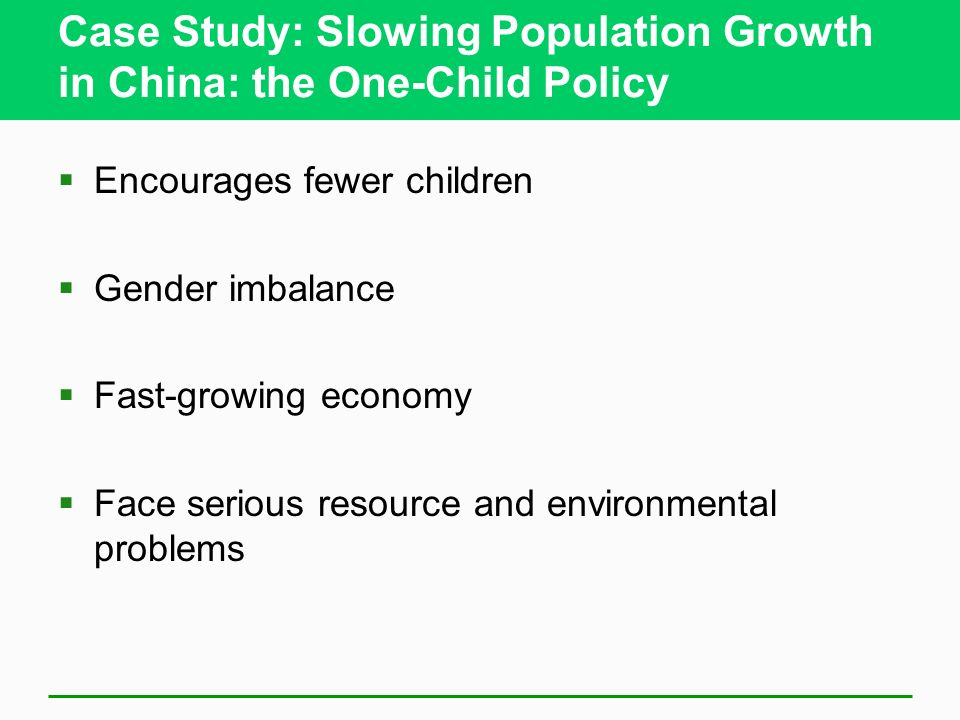 Case Study: Slowing Population Growth in China: the One-Child Policy