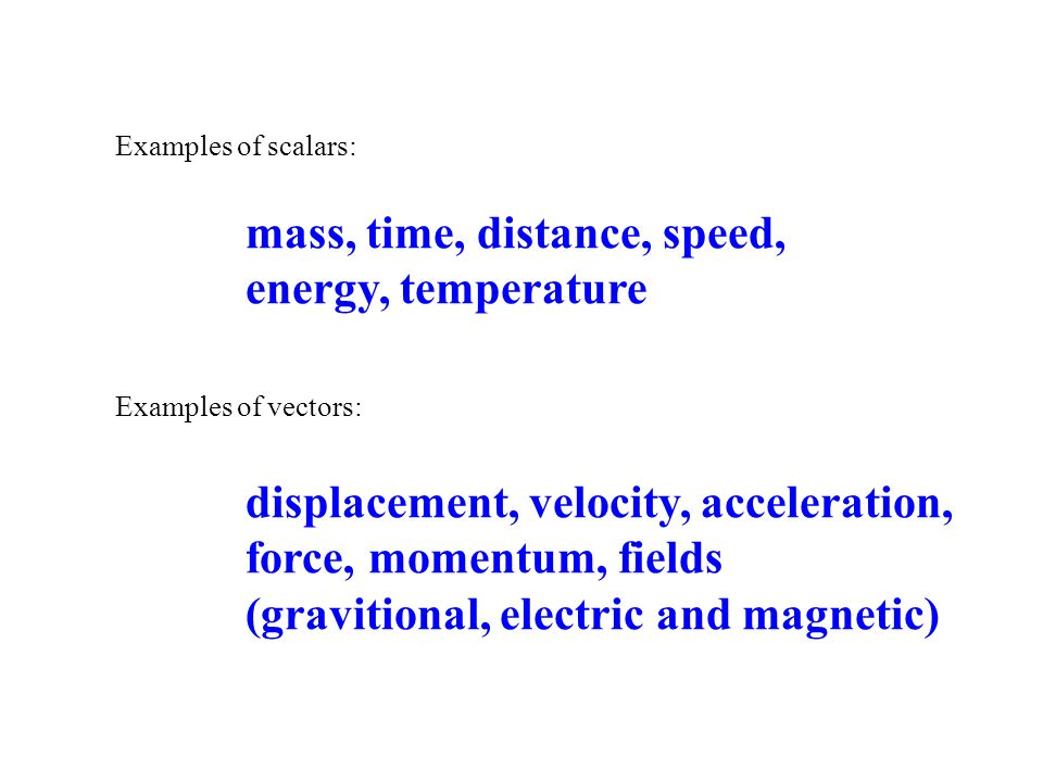 mass, time, distance, speed, energy, temperature