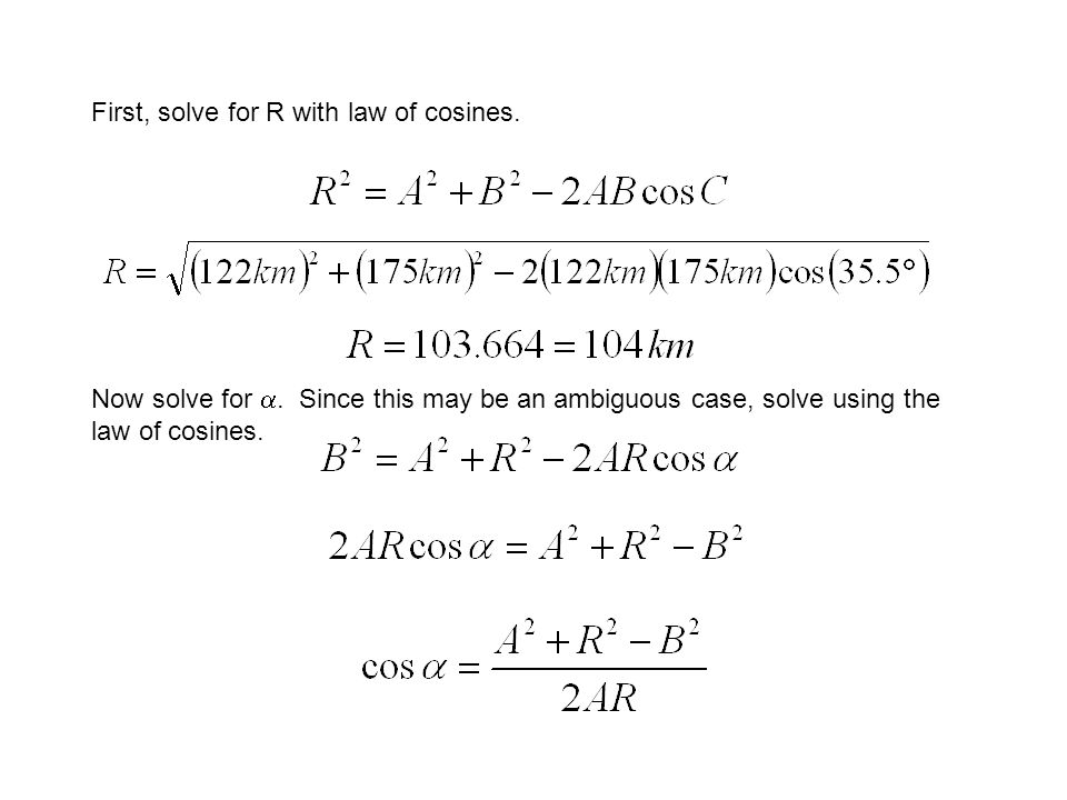 First, solve for R with law of cosines.