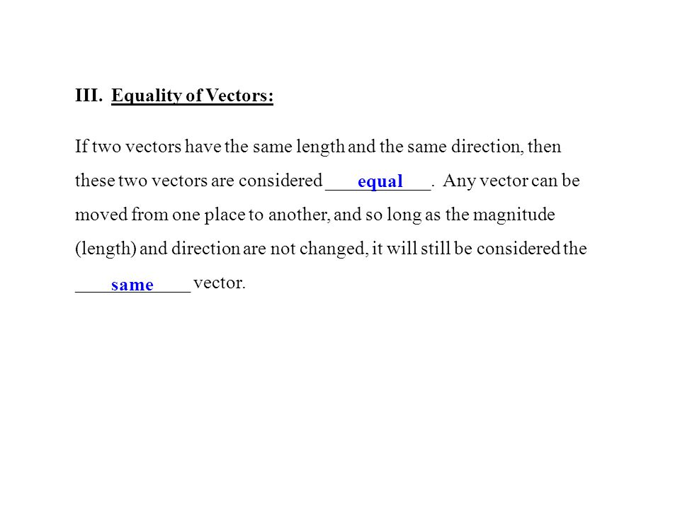 III. Equality of Vectors: