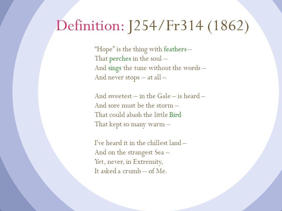 Definition: J254/Fr314 (1862) Hope is the thing with feathers –