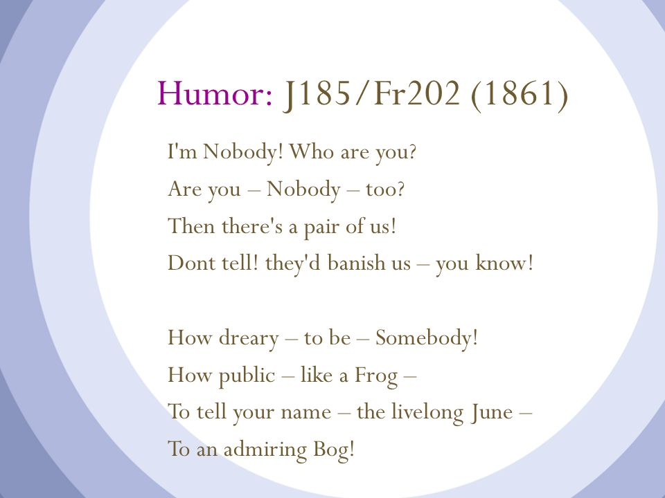 Humor: J185/Fr202 (1861) I m Nobody! Who are you