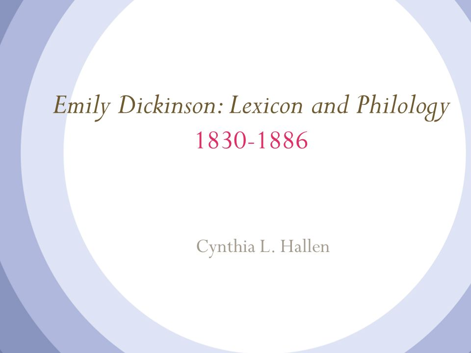 Emily Dickinson: Lexicon and Philology