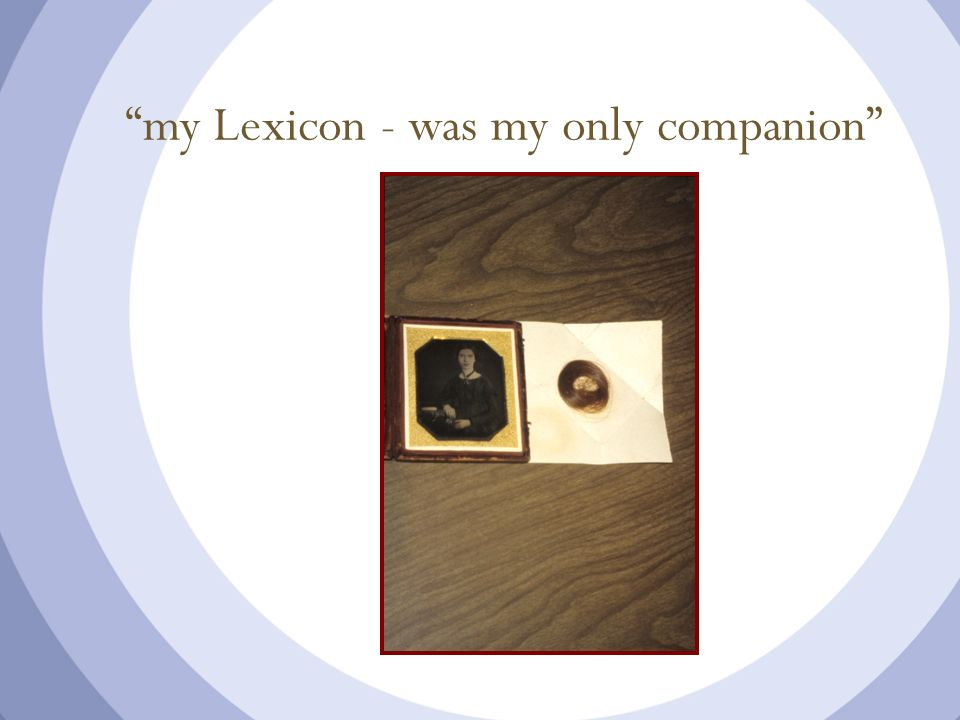 my Lexicon - was my only companion