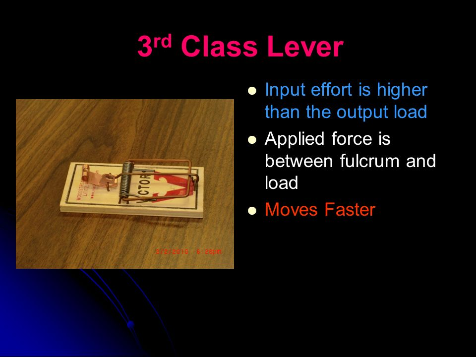 3rd Class Lever Input effort is higher than the output load