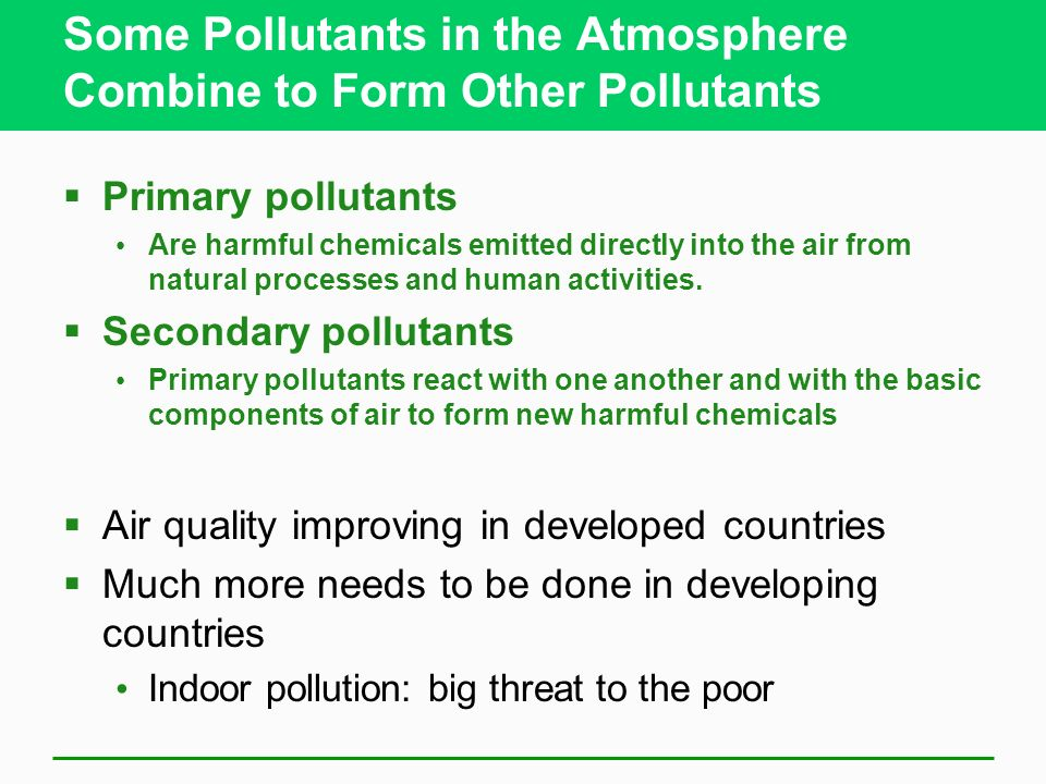 Some Pollutants in the Atmosphere Combine to Form Other Pollutants