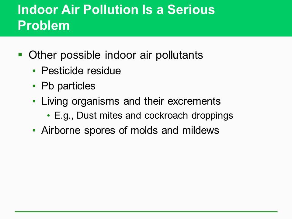 Indoor Air Pollution Is a Serious Problem