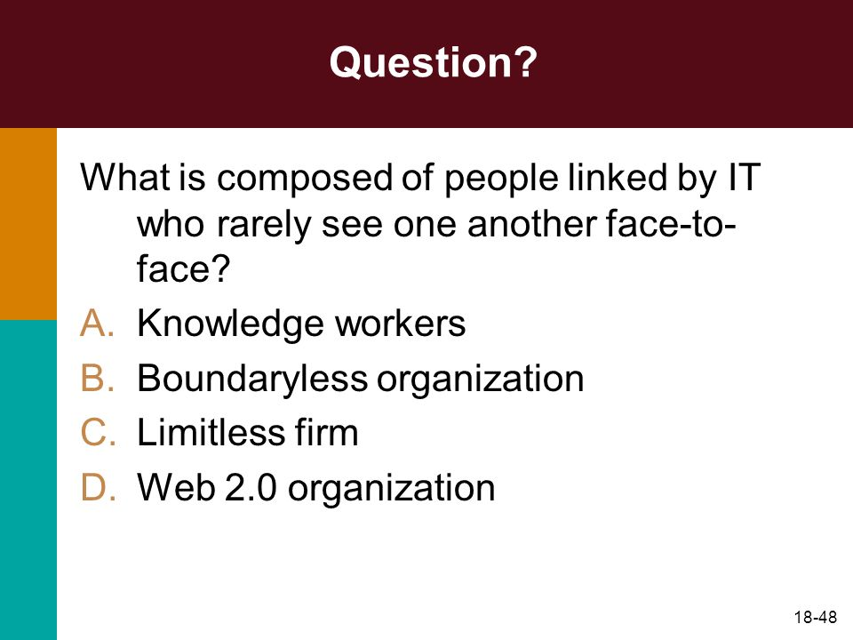 Question What is composed of people linked by IT who rarely see one another face-to-face Knowledge workers.
