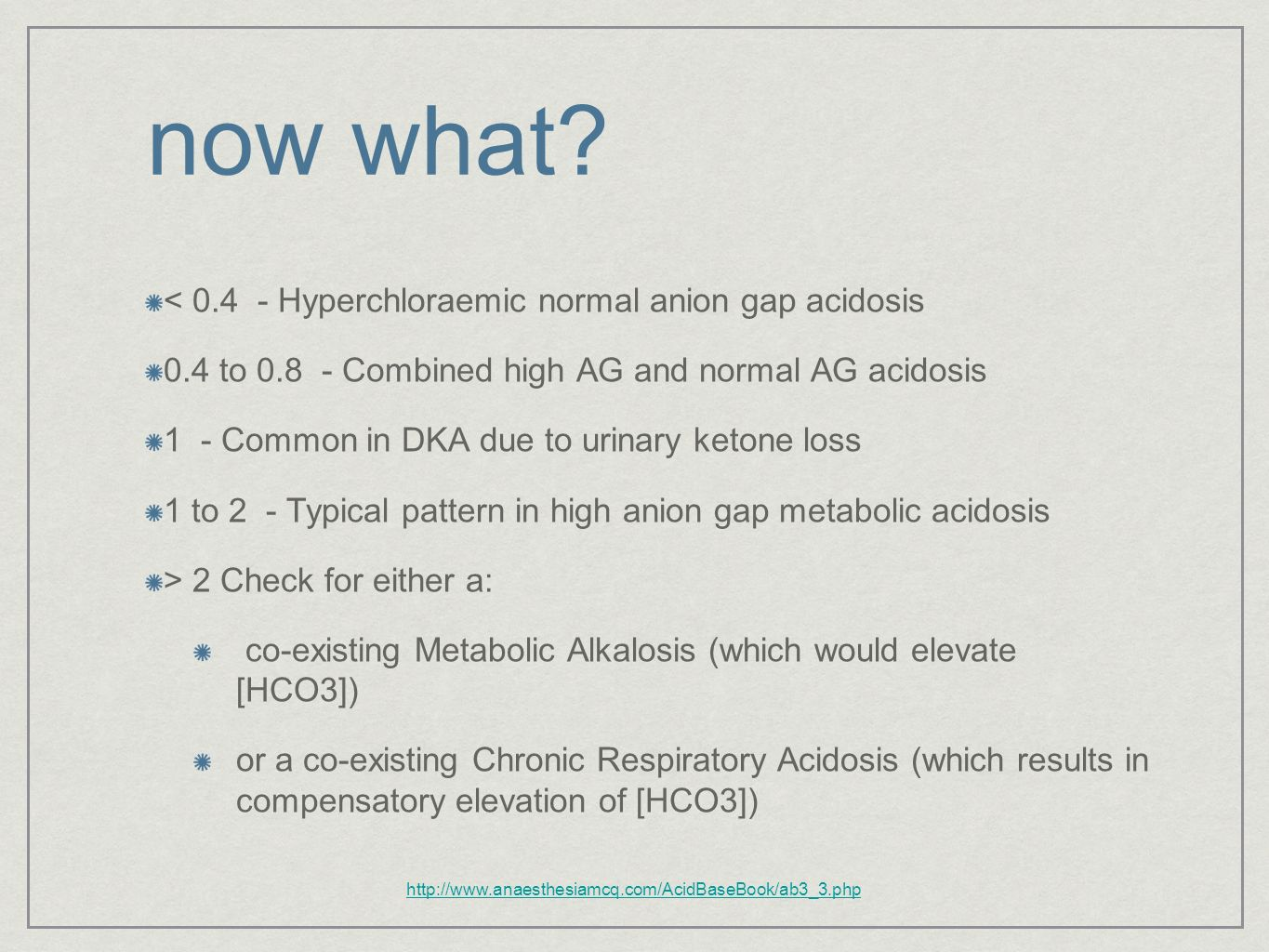 now what < Hyperchloraemic normal anion gap acidosis