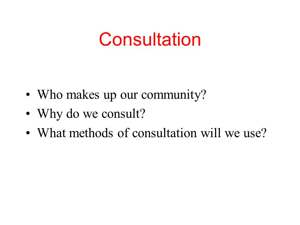 Consultation Who makes up our community Why do we consult