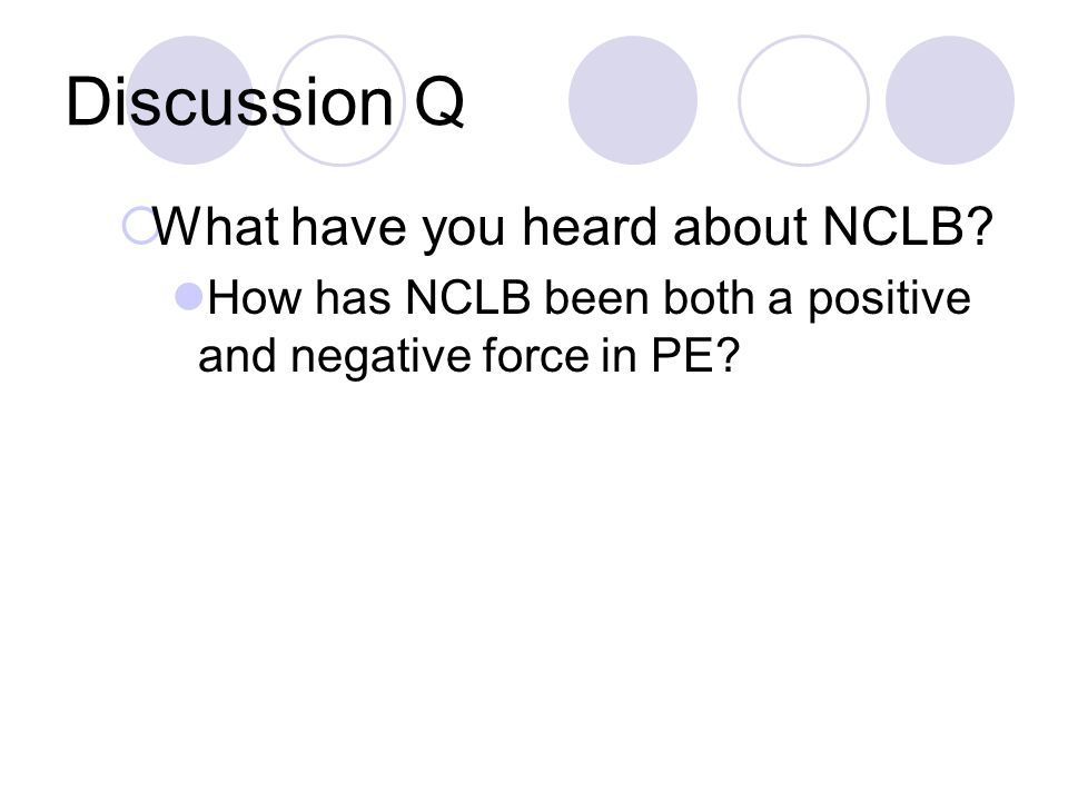Discussion Q What have you heard about NCLB