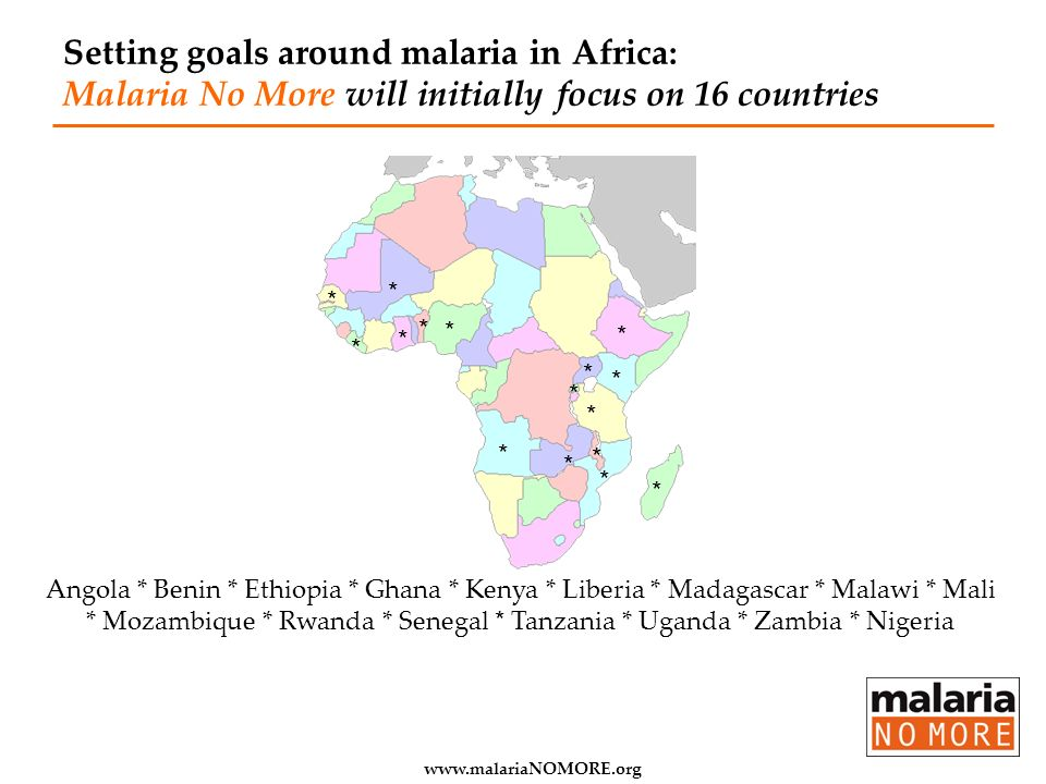 Setting goals around malaria in Africa: Malaria No More will initially focus on 16 countries