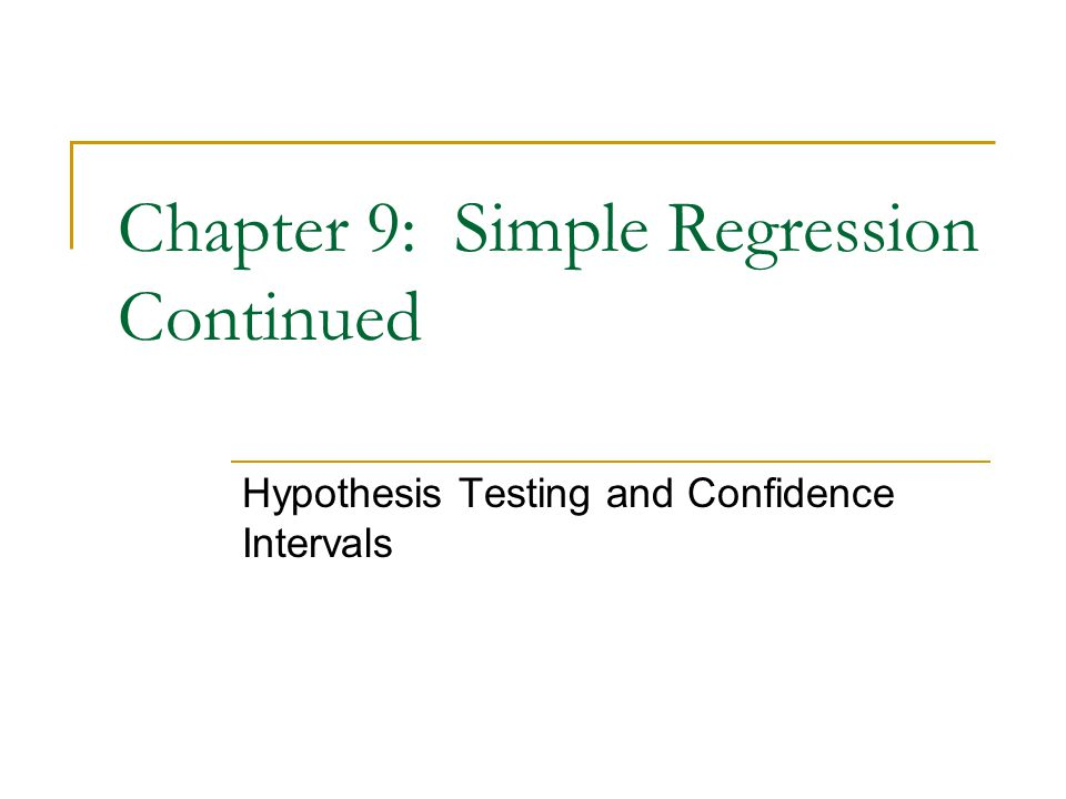 Chapter 9: Simple Regression Continued