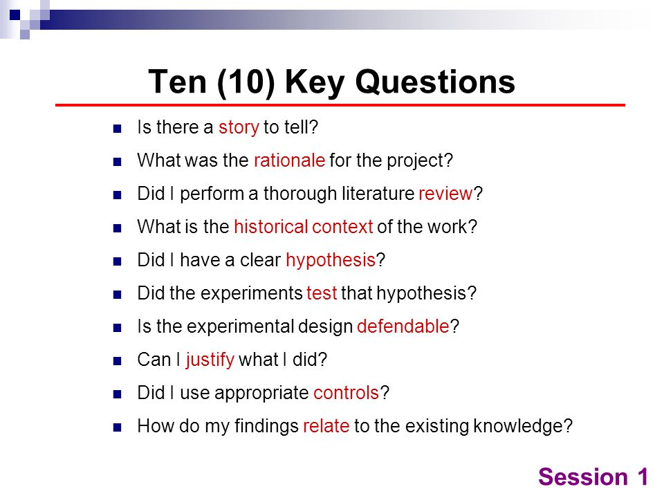 Ten (10) Key Questions Session 1 Is there a story to tell