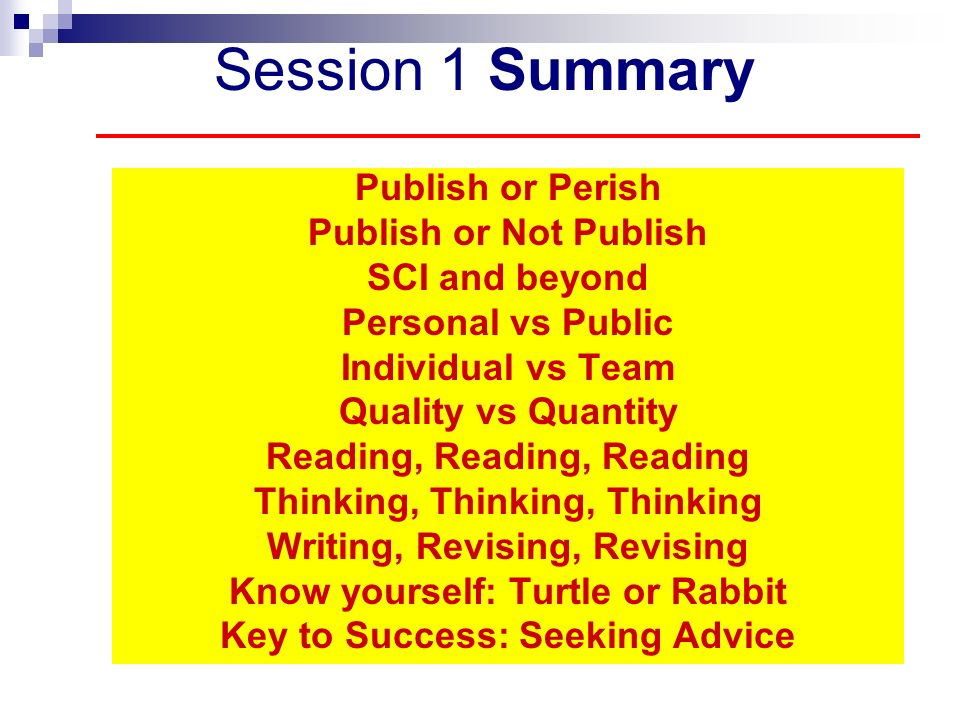 Session 1 Summary Publish or Perish Publish or Not Publish