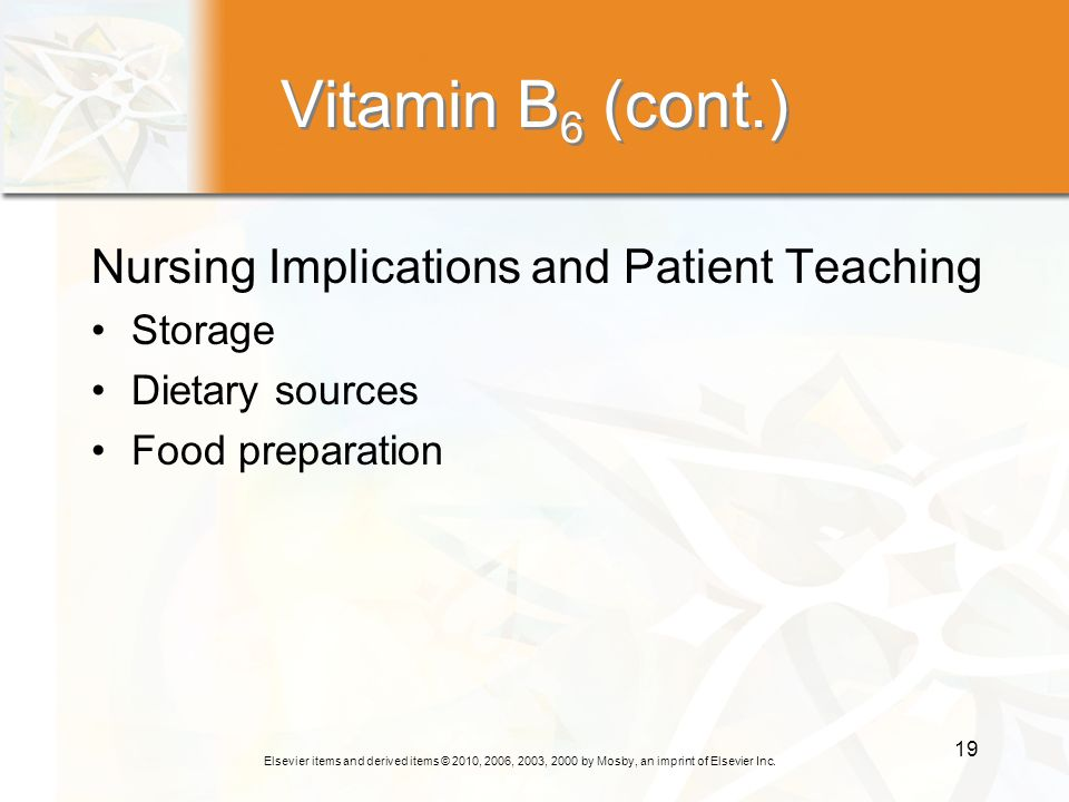Vitamin B6 (cont.) Nursing Implications and Patient Teaching Storage