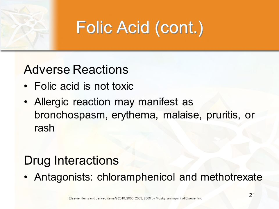 Folic Acid (cont.) Adverse Reactions Drug Interactions