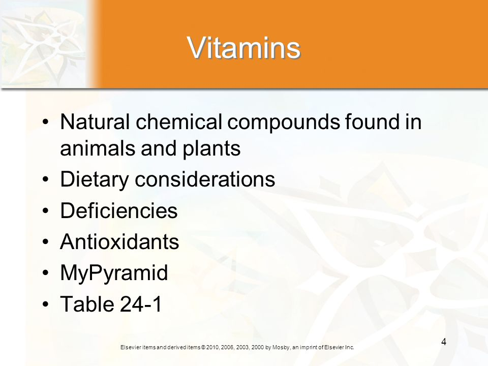 Vitamins Natural chemical compounds found in animals and plants