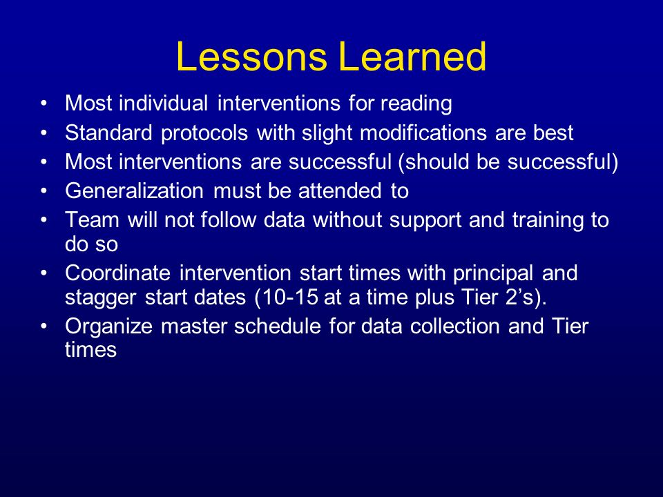 Lessons Learned Most individual interventions for reading