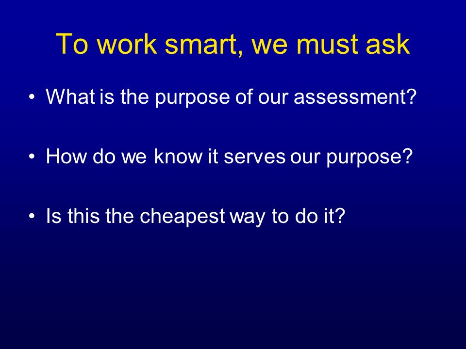 To work smart, we must ask