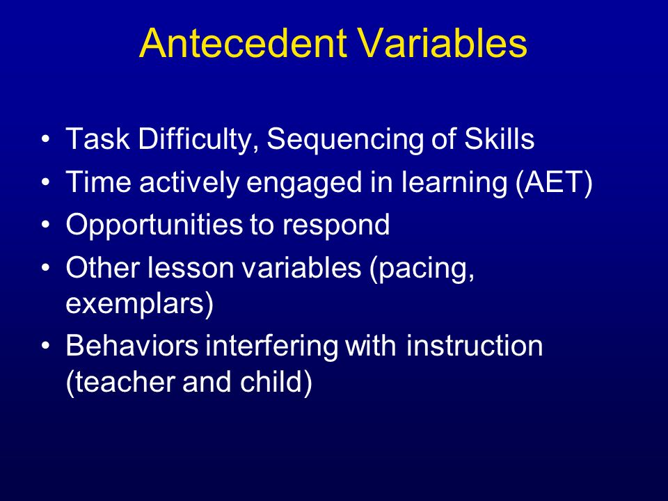 Antecedent Variables Task Difficulty, Sequencing of Skills