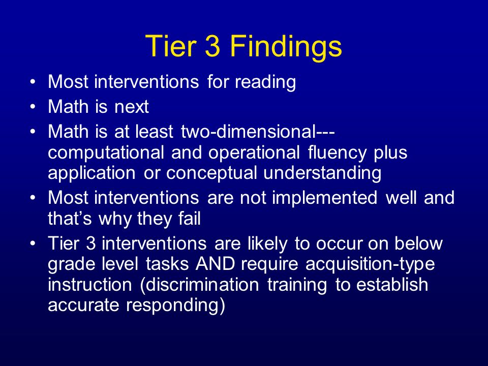 Tier 3 Findings Most interventions for reading Math is next