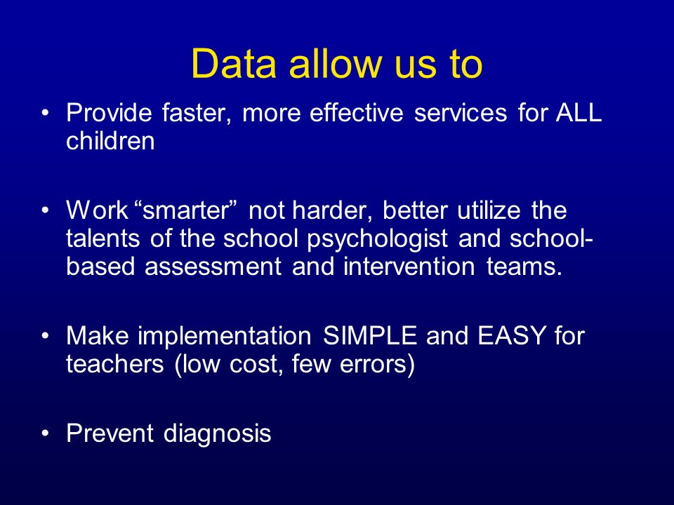 Data allow us to Provide faster, more effective services for ALL children.