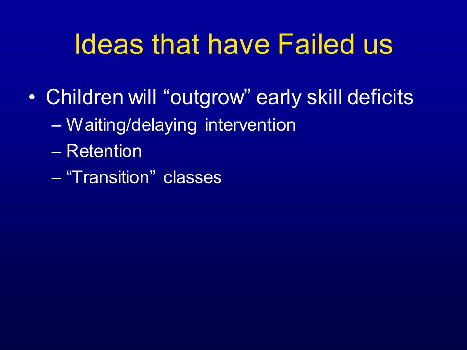 Ideas that have Failed us