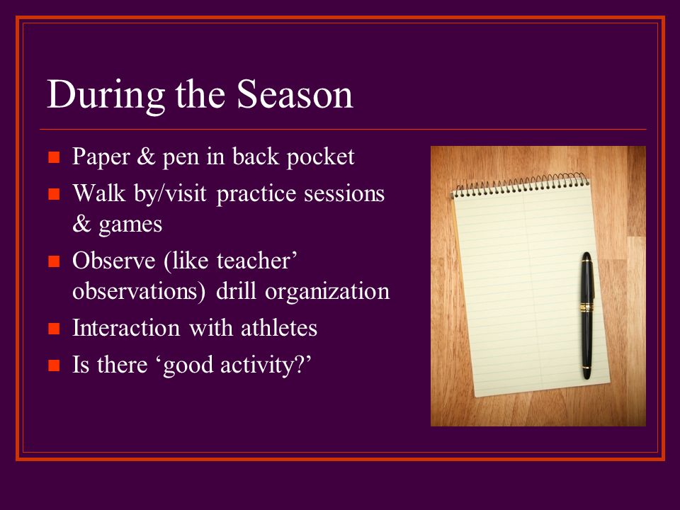 During the Season Paper & pen in back pocket