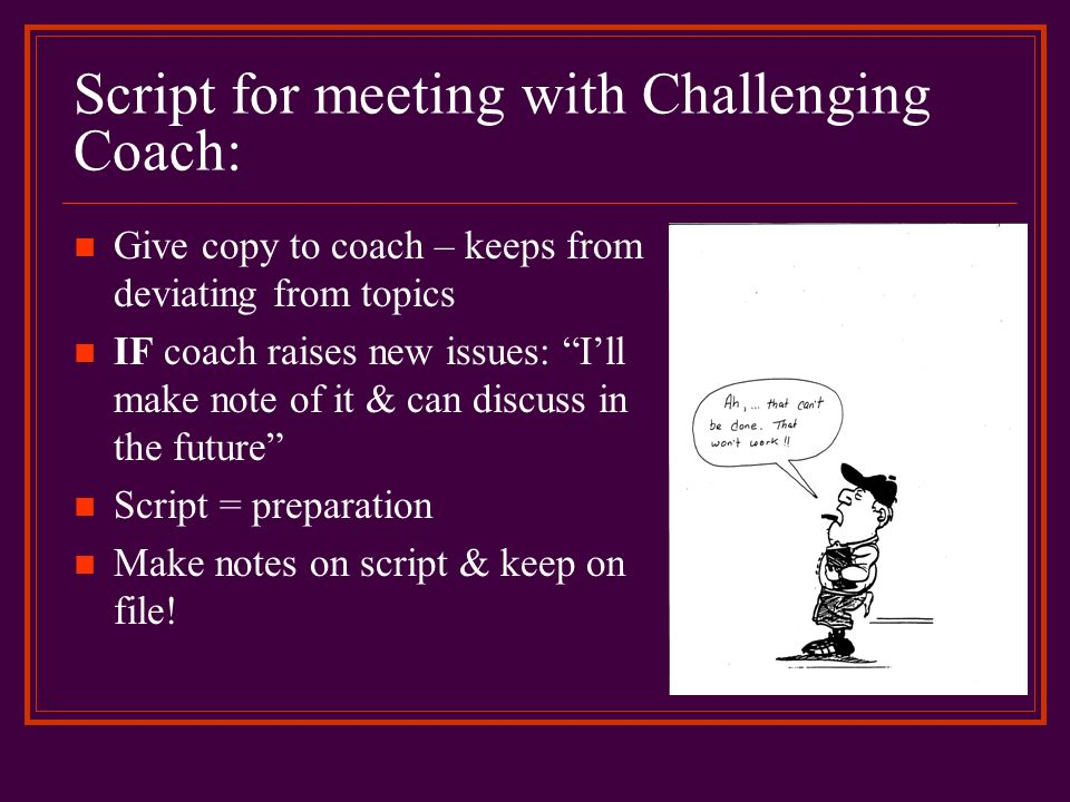 Script for meeting with Challenging Coach: