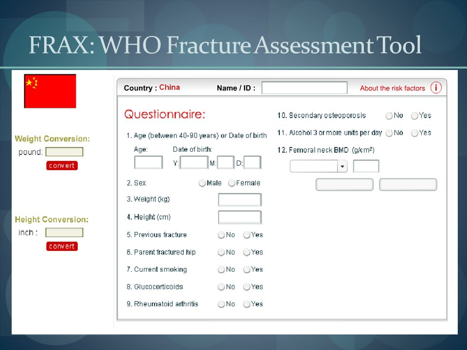 FRAX: WHO Fracture Assessment Tool