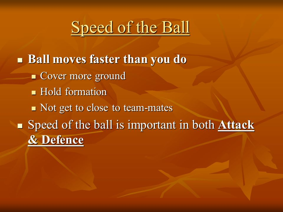 Speed of the Ball Ball moves faster than you do