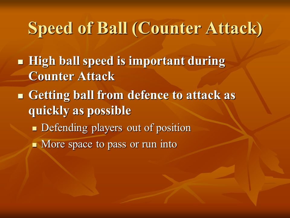 Speed of Ball (Counter Attack)