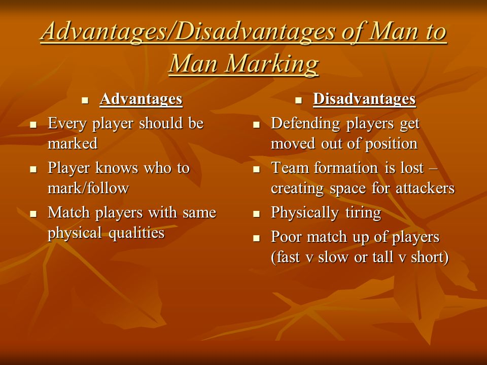 Advantages/Disadvantages of Man to Man Marking