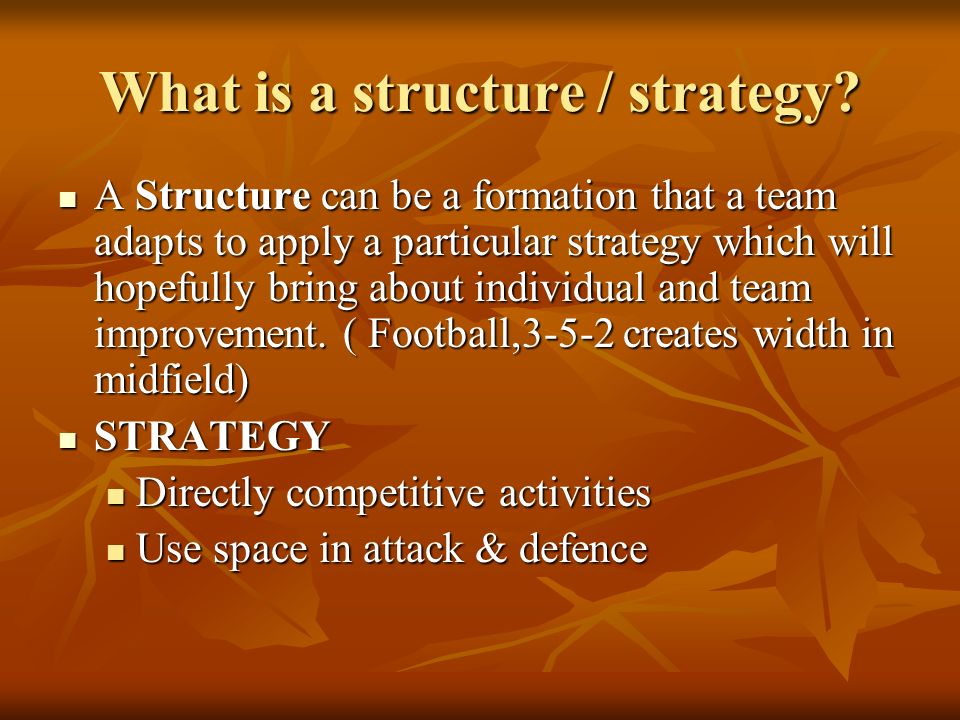 What is a structure / strategy